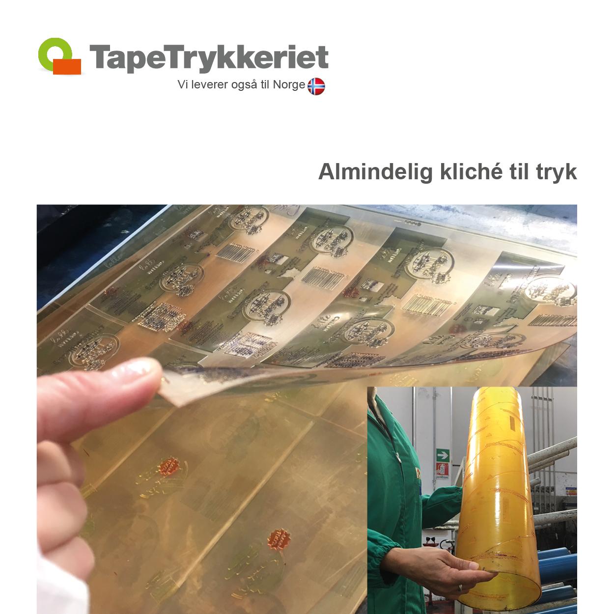 Almindelig kliché til tryk på tape og afspærringsbånd. TapeTrykkeriet.dk