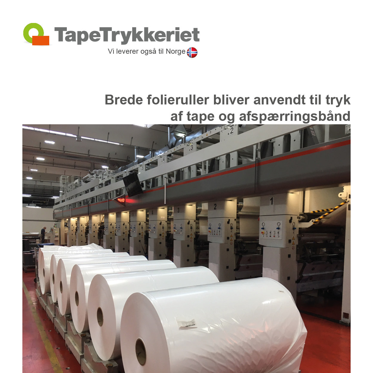 Brede folieruller bliver anvendt til tryk på tape og afsærringsbånd. TapeTrykkeriet.dk